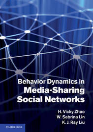 Behavior Dynamics in Media-Sharing Social Networks by H. Vicky Zhao