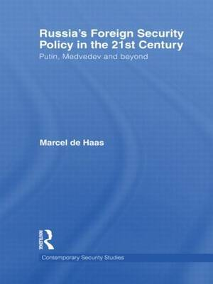 Russia's Foreign Security Policy in the 21st Century by Marcel De Haas
