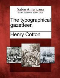 The Typographical Gazetteer. by Henry Cotton