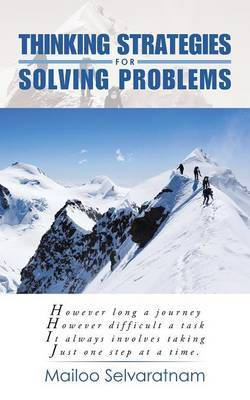 Thinking Strategies for Solving Problems by Mailoo Selvaratnam