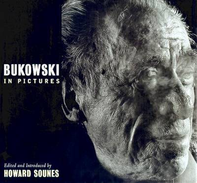 Bukowski in Pictures by Howard Sounes image