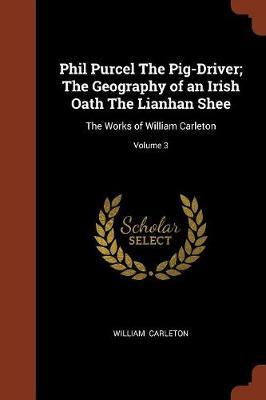 Phil Purcel the Pig-Driver; The Geography of an Irish Oath the Lianhan Shee by William Carleton image