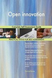 Open Innovation Complete Self-Assessment Guide by Gerardus Blokdyk