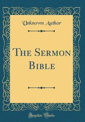 The Sermon Bible (Classic Reprint) by Unknown Author