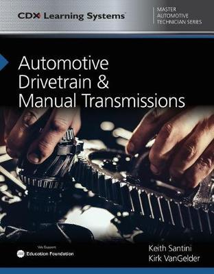 Automotive Drivetrain And Manual Transmissions by Keith Santini