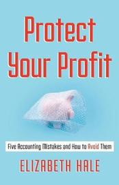 Protect Your Profit by Elizabeth Hale