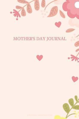 Mother's Day Journal by Everyday Organization