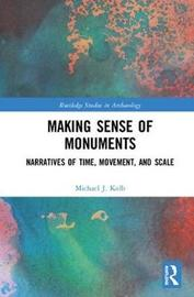 Making Sense of Monuments by Michael J. Kolb