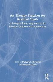 Art Therapy Practices for Resilient Youth