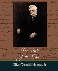 The Path of the Law by Oliver Wendell Holmes