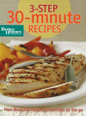 3-Step 30-Minute Recipes: More Than 200 Recipes for Families on the Go image