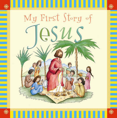 My First Story of Jesus by Tim Dowley image