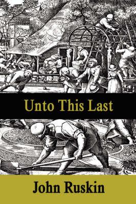 Unto This Last by John Ruskin image