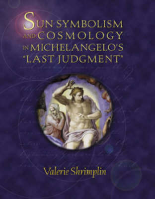 "Sun Symbolism and Cosmology in ""Michelangelo's Last Judgment"" by Valerie Shrimplin image"