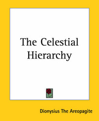 The Celestial Hierarchy by Dionysius the Areopagite