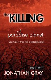 The Killing of Paradise Planet by Jonathan Gray