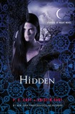 Hidden (House of Night Novels #10) US Ed. by P C Cast