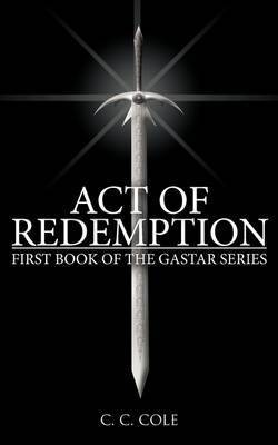 First Book of the Gastar Series by C. C. Cole