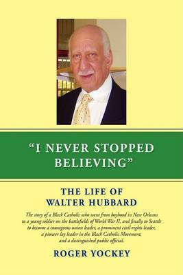 I Never Stopped Believing by Roger Yockey