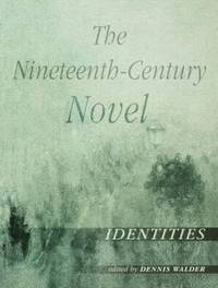 The Nineteenth-Century Novel: Identities