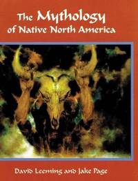 The Mythology of Native North America by David Adams Leeming