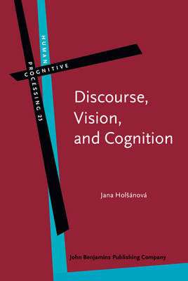 Discourse, Vision, and Cognition by Jana Holsanova image
