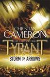 Tyrant: Storm of Arrows by Christian Cameron