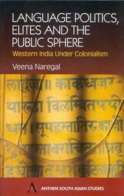 Language Politics, Elites and the Public Sphere by Veena Naregal image