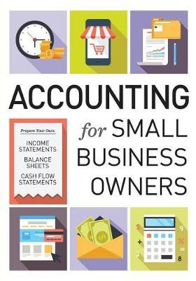 Accounting for Small Business Owners by Tycho Press
