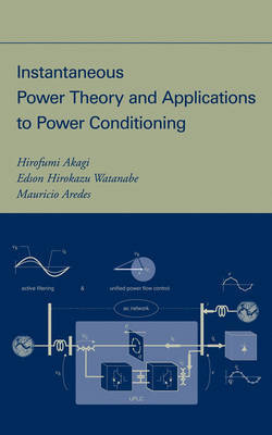 Instantaneous Power Theory and Applications to Power Conditioning by Hirofumi Akagi image