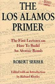 The Los Alamos Primer by Robert Serber