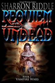 Requiem for the Undead by Sharron Riddle