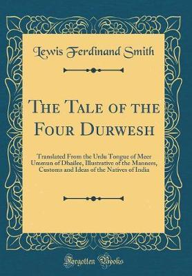 The Tale of the Four Durwesh by Lewis Ferdinand Smith