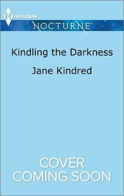 Kindling the Darkness by Jane Kindred