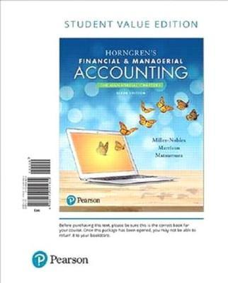 Horngren's Financial & Managerial Accounting, the Managerial Chapters, Student Value Edition by Tracie L Nobles (Texas State University San Marcos)