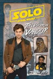 Solo: A Star Wars Story: Tales from Vandor by Jason Fry image