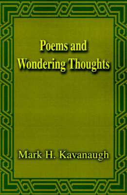 Poems and Wondering Thoughts by Mark H. Kavanaugh image