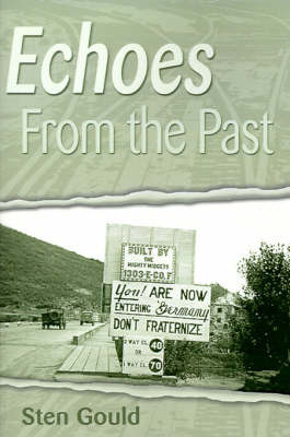 Echoes from the Past: Revisiting My World War II Journals Fifty Years Later by Sten Gould image