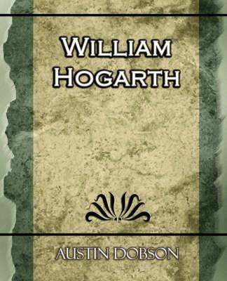 William Hogarth by Austin Dobson