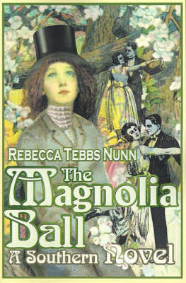 The Magnolia Ball: A Southern Novel by Rebecca T. Nunn