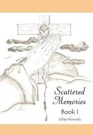 Scattered Memories Book I by Lillian Honestly image