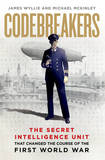 The Codebreakers: The True Story of the Secret Intelligence Team That Changed the Course of the First World War by James Wyllie