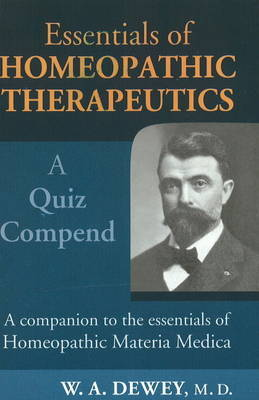 Essentials of Homoeopathic Therapeutics by Willis A Dewey