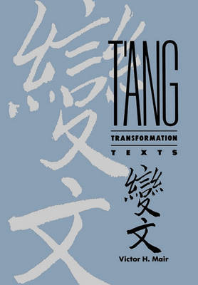 T'ang Transformation Texts by Victor H Mair