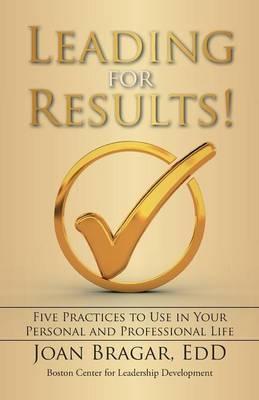 Leading for Results by Edd Joan Bragar
