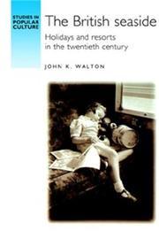 The British Seaside by John K Walton