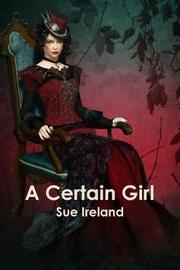 A Certain Girl by Sue Ireland image
