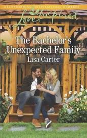 The Bachelor's Unexpected Family by Lisa Carter image