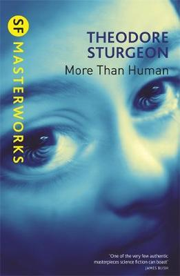 More Than Human (S.F. Masterworks) by Theodore Sturgeon