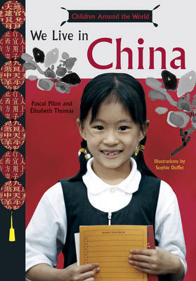 We Live in China (Kids Around the Wo by Pascal Pilon